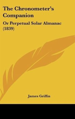 The Chronometer's Companion: Or Perpetual Solar Almanac (1839)