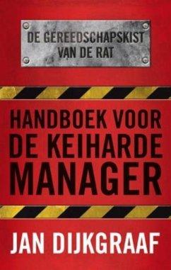 Handboek voor de keiharde manager / druk 2 - Dijkgraaf, Jan