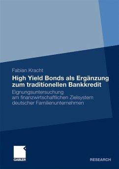 High Yield Bonds als Ergänzung zum traditionellen Bankkredit - Kracht, Fabian