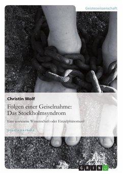 Folgen einer Geiselnahme: Das Stockholmsyndrom - Wolf, Christin