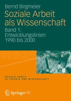 Soziale Arbeit als Wissenschaft 1 - Birgmeier, Bernd