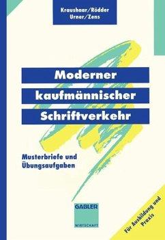 Moderner kaufmännischer Schriftverkehr - Kraushaar, Beate;Rödder, Evelin;Urner, Gabriele