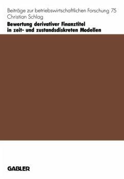 Bewertung derivativer Finanztitel in zeit- und zustands-diskreten Modellen - Schlag, Christian