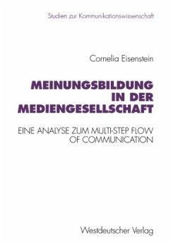 Meinungsbildung in der Mediengesellschaft - Eisenstein, Cornelia