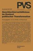 Geschlechterverhältnisse im Kontext politischer Transformation