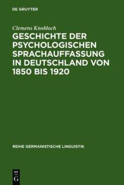 Geschichte der psychologischen Sprachauffassung in Deutschland von 1850 bis 1920