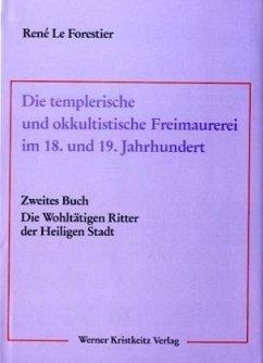 Die templerische und okkultistische Freimaurerei im 18. und 19. Jahrhundert 02