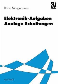 Elektronik-Aufgaben Analoge Schaltungen - Morgenstern, Bodo