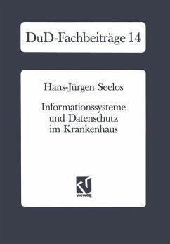 Informationssysteme und Datenschutz im Krankenhaus - Seelos, Hans J.