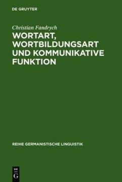 Wortart, Wortbildungsart und kommunikative Funktion - Fandrych, Christian