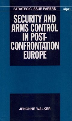 Security and Arms Control in Post-Confrontation Europe - Walker, Jenonne