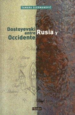 Dostoyevski entre Rusia y Occidente - Djermanovic, Tamara . . . [et al. ]