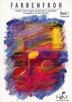 Farbenfroh - Geistliche Lieder, Gospels und Spi...