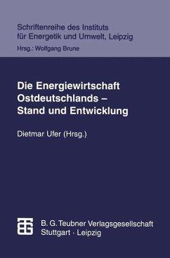 Die Energiewirtschaft Ostdeutschlands - Stand und Entwicklung