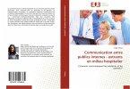 Communication Entre Publics Internes - Extrants En Milieu Hospitalier
