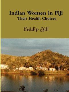 Indian Women in Fiji: Their Health Choices - Gill, Kuldip