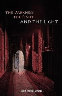 The Darkness, the Fight and the Light - Richards, Shawn Thomas