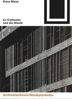 Le Corbusier und die Musik - Bienz, Peter