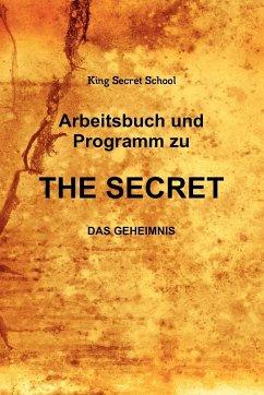 Arbeitsbuch und Programm zu The Secret - King Secret School