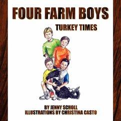 Four Farm Boys: Turkey Times - Scholl, Jenny