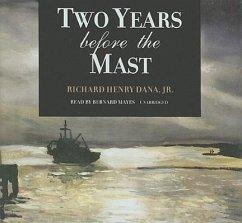 Two Years Before the Mast - Dana, Richard Henry