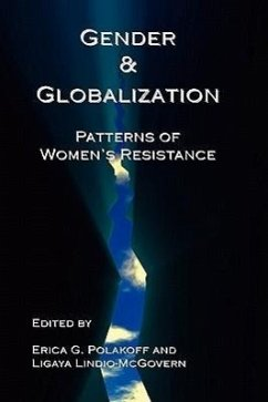 Gender & Globalization: Patterns of Women's Resistance - Herausgeber: Polakoff, Erica G. Lindio-McGovern, Ligaya