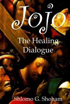 Jojo: The Healing Dialogue - Shoham, S. Giora Shoham, Shlomo Giora