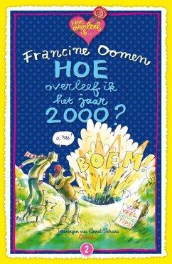 Hoe overleef ik het jaar 2000? / druk 18 - Oomen, Francine