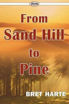 From Sand Hill To Pine Bret Harte Author