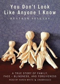 You Don't Look Like Anyone I Know: A True Story of Family, Face-Blindness, and Forgiveness - Sellers, Heather