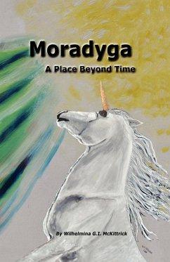 Moradyga: A Place Before Time - McKittrick, Wilhelmina G. I.