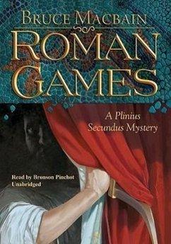 Roman Games: A Plinius Secundus Mystery - Macbain, Bruce