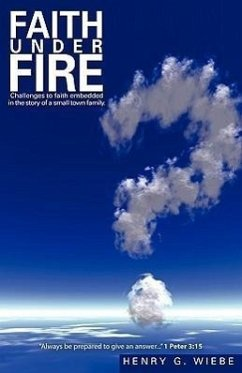 Faith Under Fire - Wiebe, Henry G.