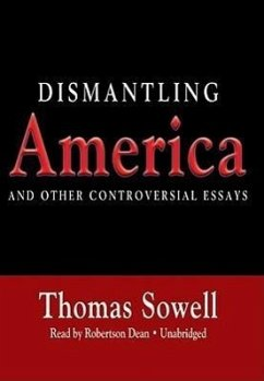 Dismantling America: And Other Controversial Essays - Sowell, Thomas