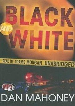 Black and White - Mahoney, Dan