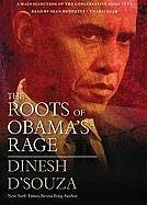 The Roots of Obama's Rage - D'Souza, Dinesh
