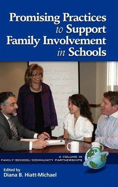 Promising Practices to Support Family Involvement in Schools (Hc) - Herausgeber: Hiatt-Michael, Diana B.