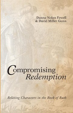 Compromising Redemption: Relating Characters in the Book of Ruth - Fewell, Danna Nolan Gunn, David Miller
