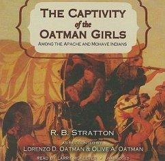 The Captivity of the Oatman Girls: Among the Apache and Mohave Indians - Stratton, R. B.