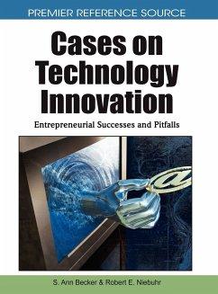 Cases on Technology Innovation - Herausgeber: Becker, S. Ann Niebuhr, Robert E.