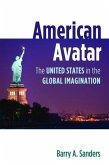 American Avatar: The United States in the Global Imagination