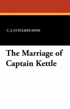The Marriage of Captain Kettle - Hyne, Charles John Cutcliffe