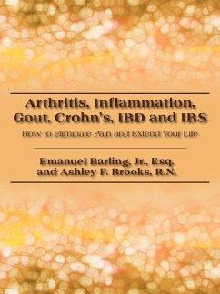 Arthritis, Inflammation, Gout, Crohn's, Ibd and Ibs - Barling, Jr. Esq Emanuel Brooks, R. N. Ashley F. Emanuel Barling, Jr. Esq