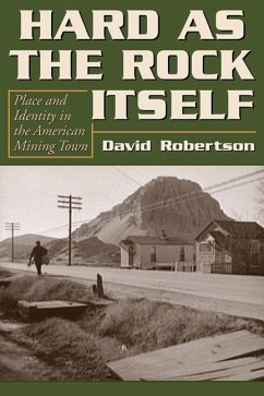 Hard as the Rock Itself: Place and Identity in the American Mining Town - Robertson, David