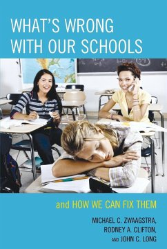 WHATS WRONG WITH OUR SCHOOLS - Zwaagstra, Michael C. Clifton, Rodney A. Long, John C.