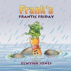 Frank's Frantic Friday - Jones, Elwynn