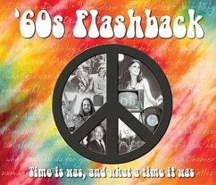60s Flashback: Time It Was, and What a Time It Was - Herausgeber: Willow Creek Press