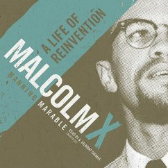 Malcolm X: A Life of Reinvention - Marable, Manning