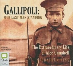 Gallipoli: Our Last Man Standing - King, Jonathan