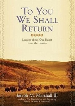 To You We Shall Return: Lessons about Our Planet from the Lakota - Hepker, Jeffrey
